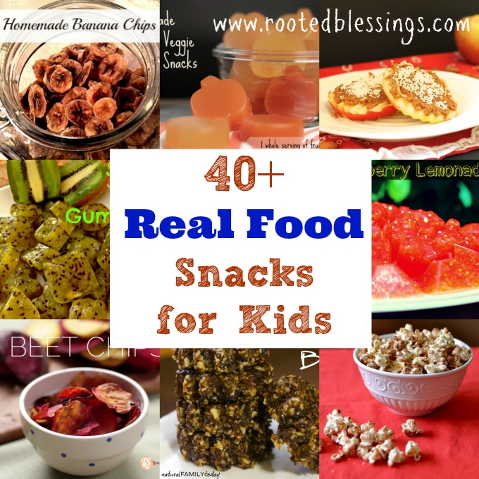 40+ Real Food Snacks for Kids
