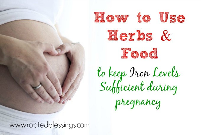 How to Use Herbs and Food to Keep Iron Levels Sufficient during pregnancy